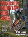 Mastering Mountain Bike Skills Second Edition