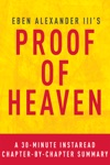 Proof Of Heaven By Eben Alexander III MD - A 30-minute Chapter-by-Chapter Summary