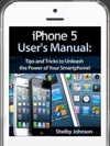 IPhone 5 5C  5S Users Manual Tips  Tricks To Unleash The Power Of Your Smartphone Includes IOS 7