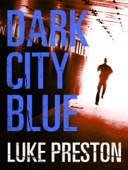 Dark City Blue: A Tom Bishop Rampage