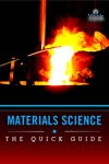 Materials Science The Quick Guide