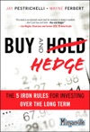 Buy And Hedge The 5 Iron Rules For Investing Over The Long Term