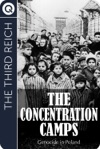 The Third Reich The Concentration Camps