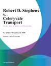 Robert D Stephens V Celeryvale Transport