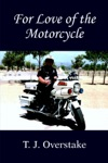 For Love Of The Motorcycle