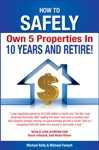How To Safely Own 5 Properties In 10 Years And Retire