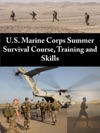 US Marine Corps Summer Survival Course Training And Skills