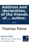 Address And Declaration Of The Friends Of Universal Peace And Liberty Held At The Thatched House Tavern St Jamess Street August 20th 1791 By Thomas Paine  Together With Some Verses By The Same Author