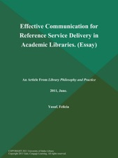 effective communication for reference service delivery in academic effective communication for reference service delivery in academic libraries essay