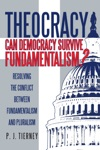 Theocracy Can Democracy Survive Fundamentalism