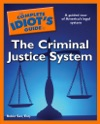 The Complete Idiots Guide To The Criminal Justice System