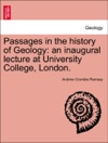 Passages In The History Of Geology An Inaugural Lecture At University College London