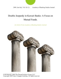 DOUBLE JEOPARDY IN KUWAIT BANKS: A FOCUS ON MUTUAL FUNDS.
