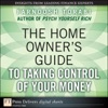 The Home Owners Guide To Taking Control Of Your Money