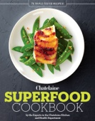 Chatelaine's Superfood Cookbook