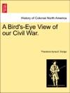 A Birds-Eye View Of Our Civil War