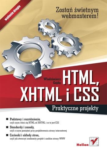 HTML XHTML i CSS Praktyczne projekty Wydanie II