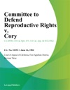 Committee To Defend Reproductive Rights V Cory