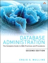 Database Administration The Complete Guide To DBA Practices And Procedures 2e