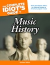 The Complete Idiots Guide To Music History