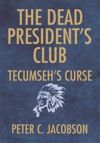 The Dead Presidents Club Tecumsehs Curse