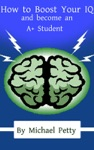 How To Boost Your IQ And Become An A Student