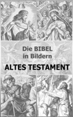 Die BIBEL in Bildern  - Altes Testament