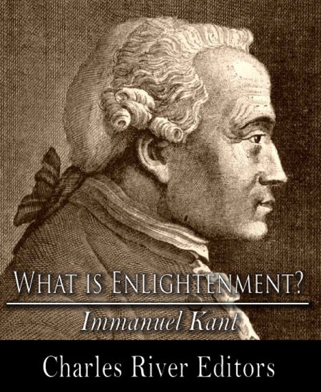 "immanuel kant essay on enlightenment By bianca c tate june 12, 2011 in the opening sentence of immanuel kant's essay, ""what is enlightenment"" he answers the question quite succinctly in brief, kant believed that ""enlightenment is man's emergence from his self-imposed."