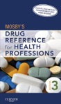 Mosbys Drug Reference For Health Professions - E-Book
