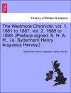 The Wedmore Chronicle Vol 1 1881 To 1887 Vol 2 1888 To 1898 Preface Signed S H A H Ie Sydenham Henry Augustus Hervey Vol II