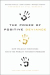 The Power Of Positive Deviance
