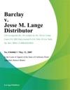 Barclay V Jesse M Lange Distributor