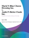 Maries Blue Cheese Dressing Inc V Andres Better Foods Inc