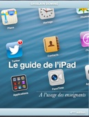 Le guide de l'iPad - A l'usage des enseignants