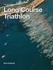 David Hollyoak - A Novices Guide to Long Course Triathlon artwork
