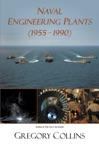 Naval Engineering Plants 1955 - 1990