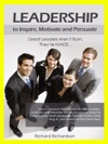 Leadership To Inspire Motivate And Persuade