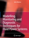Modelling Monitoring And Diagnostic Techniques For Fluid Power Systems