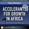 Accelerants For Growth In Africa Cell Phones And Banking