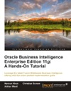 Oracle Business Intelligence Enterprise Edition 11g A Hands-On Tutorial