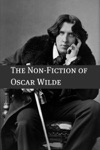 The Essays And Non-Fiction Of Oscar Wilde Annotated With A Short Biography Of Oscar Wilde