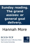 Sunday Reading The Grand Assizes Or General Goal Delivery