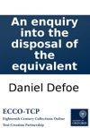 An Enquiry Into The Disposal Of The Equivalent