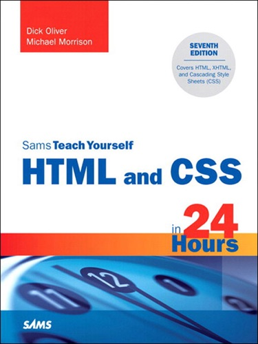 Sams Teach Yourself HTML and CSS in 24 Hours 7e
