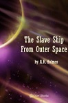 The Slave Ship From Outer Space