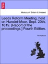 Leeds Reform Meeting Held On Hunslet-Moor Sept 20th 1819 Report Of The Proceedings Fourth Edition