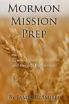 Mormon Mission Prep A Practical Guide To Spiritual And Physical Preparation