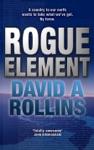 Rogue Element A Tom Wilkes Novel 1