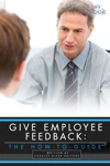 Give Employee Feedback The How-To Guide