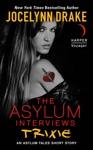 The Asylum Interviews Trixie